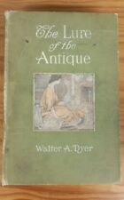 THE LURE OF THE ANTIQUE HC/1910 Walter A. Dyer First Ed. Reference Books - R