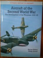 Aircraft of the Second World War; The Development of the Warplane 1939-45
