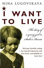 (Very Good)0552772909 I Want To Live: The Diary of a Young Girl in Stalin's Russ