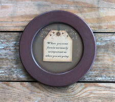 Decorative Wood Plate Where You Come From 8.5 inch Primitive Home Decor