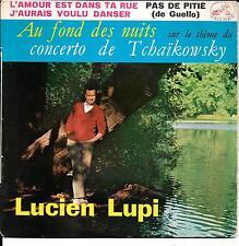 """EP 4 TITRES--LUCIEN LUPI--L'AMOUR EST DANS TA RUE / PAS DE PITIE """"DEDICACE LUPI"""""""