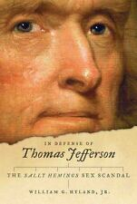 In Defense of Thomas Jefferson: The Sally Hemings Sex Scandal: By Hyland, Wil...