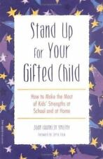 Stand up for Your Gifted Child : How to Make the Most of Kids' Strengths at Sch…