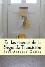 Al Fondo a la Izquierda: En Las Puertas de la Segunda Transición by José...