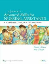 Lippincott Advanced Skills for Nursing Assistants By: Pamela J. Carter