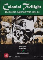 NEW GMT GAMES - COLONIAL TWILIGHT The French-Algerian War, 1954-62