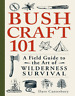 ⚡Bushcraft 101:A Field Guide to the Art of Wilderness Survival 2014💥FASt