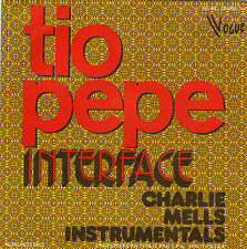 CHARLIE MELLS INSTRUMENTALS TIO PEPE / INTERFACE FRENCH 45 SINGLE