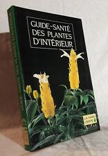 D. Squire Guide-Santé Des Plantes d'Intérieur entretenir et soigner 75 plantes