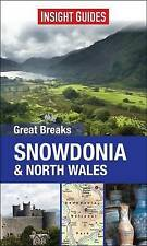 Insight Guides: Great Breaks Snowdonia & North Wales (Insight Great Breaks), , N