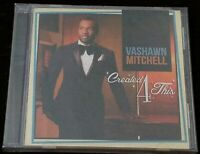 NEW Factory-Sealed VASHAWN MITCHELL Created 4 for This CD Ships FREE!