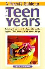 A Parent's Guide to the Teen Years: Raising Your 11-To-14 Year-Old in the Age o