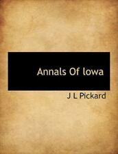 Annals of Lowa: By J L Pickard