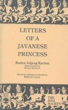 Letters of a Javanese Princess by Raden Adjeng Kartini by Hildred Geertz and.