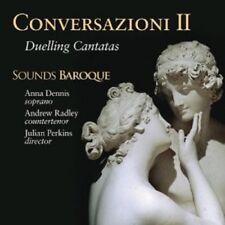 PERKINS/SOUNDS BAROQUE/DENNIS/RADLEY - CONVERSAZIONI 2-DUELLING CANTATAS  CD NEW
