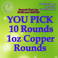 "YOU PICK RARE 10 COPPER ROUNDS"" 1oz .999 Copper READ Below pick 10 Rare Designs"
