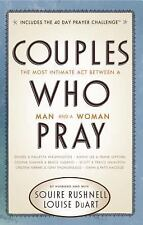 Couples Who Pray : The Most Intimate Act Between a Man and a Woman  NEW