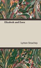Elizabeth and Essex: By Lytton Strachey