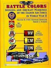 Battle Colors: Insignia and Aircraft Markings of the 8th Air Force in World W...