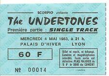RARE / TICKET CONCERT - THE UNDERTONES : EN LIVE A LYON ( FRANCE ) 1983