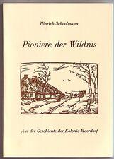 Pioniere der Wildnis Kolonie Moordorf Schoolmann  1973 Ostfriesland