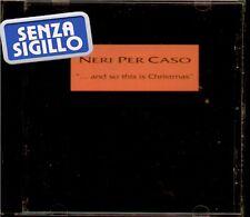 """NERI PER CASO """" ...AND SO THIS IS CHRISTMAS """" CD NUOVO PRIMA EDIZIONE"""