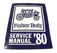 1980 GM ORIGINAL OEM FISHER BODY SERVICE FACTORY DEALER SHOP REPAIR MANUAL