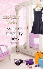 NEW A Beneath The Glitter Novel : Where Beauty Lies By Elle & Blair Fowler