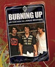 Burning Up : On Tour with the Jonas Brothers by Nick Jonas, Kevin Jonas and...