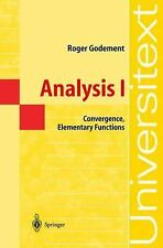 Analysis I: Convergence, Elementary Functions: By Roger Godement