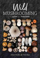 NEW Wild Mushrooming By Alison Pouliot Paperback Free Shipping