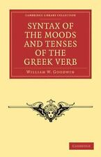 Syntax of the Moods and Tenses of the Greek Verb (Paperback or Softback)