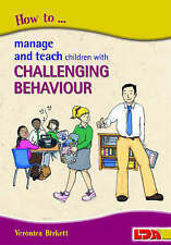 How to Manage and Teach Children with Challenging Behaviour, Good Condition Book