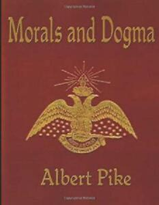 MORALS AND DOGMA (Annotated) by Albert Pike - Paperback, 2017