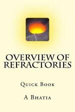 Overview of Refractories : Quick Book by A. Bhatia (2014, Paperback)
