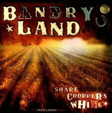 Landry, Drew : Sharecroppers Whine CD
