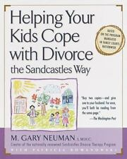 Helping Your Kids Cope with Divorce the Sandcastles Way -by M. Gary Neuman : NEW
