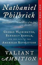 Valiant Ambition: George Washington, Benedict Arnold, and the Fate of the Ameri