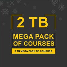Mega Pack Of Courses 2TB Worth more than 10,000$