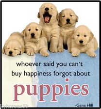 Dog Humor Whoever Said You Can't Buy Happiness Refrigerator Magnet