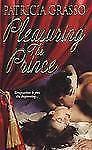 Pleasuring the Prince by Patricia Grasso (2006, Paperback)