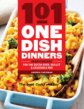 101 One-Dish Dinners Hearty Recipes for the Dutch Oven Skillet and Casserole New