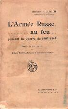 L'ARMÉE RUSSE AU FEU PENDANT LA GUERRE DE 1904-1905 PAR R. ULLRICH CHAPELOT 1910