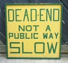Vintage Early 20th Century Wooden Yellow+Green Dead End Sign