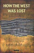 How the West Was Lost; Paperback Book; Boot Alexander, 9781784534608