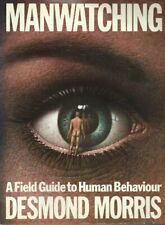 Manwatching: A Field Guide to Human Behaviour by Morris, Desmond Paperback Book