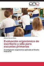 Evaluacion Ergonomica de Escritorio y Silla Para Escuelas Primarias (Paperback o