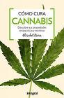 Cómo cura el cannabis. NUEVO. Nacional URGENTE/Internac. económico. MEDICINA Y S