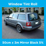 CAR WINDOW TINT ROLL TINTING FILM - 50cm x 3m - LIMO MIRROR BLACK 5% ULTRA DARK