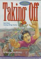 Taking Off: And Other Coming of Age Stories by American Teen Writers (American..